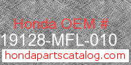 Honda 19128-MFL-010 genuine part number image