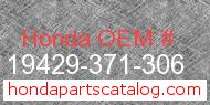 Honda 19429-371-306 genuine part number image