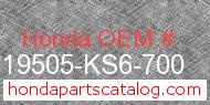 Honda 19505-KS6-700 genuine part number image