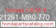 Honda 21291-MB0-770 genuine part number image