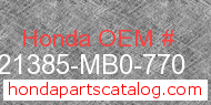Honda 21385-MB0-770 genuine part number image