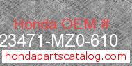 Honda 23471-MZ0-610 genuine part number image