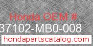 Honda 37102-MB0-008 genuine part number image