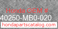 Honda 40250-MB0-020 genuine part number image