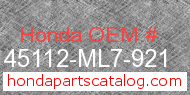 Honda 45112-ML7-921 genuine part number image