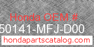 Honda 50141-MFJ-D00 genuine part number image
