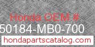 Honda 50184-MB0-700 genuine part number image