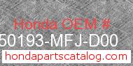 Honda 50193-MFJ-D00 genuine part number image