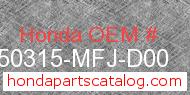 Honda 50315-MFJ-D00 genuine part number image