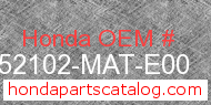 Honda 52102-MAT-E00 genuine part number image