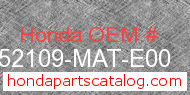 Honda 52109-MAT-E00 genuine part number image