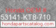 Honda 53141-KT8-710 genuine part number image