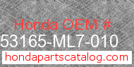 Honda 53165-ML7-010 genuine part number image