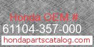 Honda 61104-357-000 genuine part number image