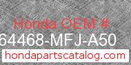 Honda 64468-MFJ-A50 genuine part number image