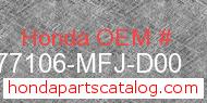 Honda 77106-MFJ-D00 genuine part number image