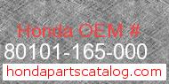 Honda 80101-165-000 genuine part number image