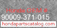 Honda 90009-371-015 genuine part number image