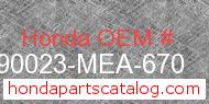 Honda 90023-MEA-670 genuine part number image