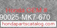 Honda 90025-MK7-670 genuine part number image