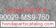 Honda 90029-MS9-750 genuine part number image