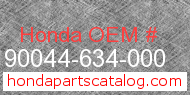 Honda 90044-634-000 genuine part number image