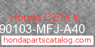 Honda 90103-MFJ-A40 genuine part number image
