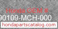 Honda 90109-MCH-000 genuine part number image