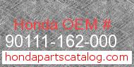 Honda 90111-162-000 genuine part number image
