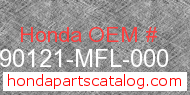 Honda 90121-MFL-000 genuine part number image