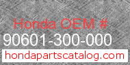 Honda 90601-300-000 genuine part number image