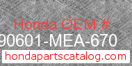 Honda 90601-MEA-670 genuine part number image