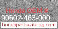 Honda 90602-463-000 genuine part number image
