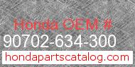 Honda 90702-634-300 genuine part number image