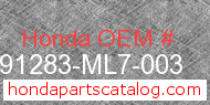 Honda 91283-ML7-003 genuine part number image