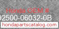 Honda 92500-06032-0B genuine part number image