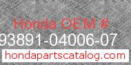 Honda 93891-04006-07 genuine part number image