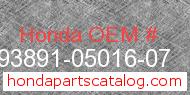 Honda 93891-05016-07 genuine part number image