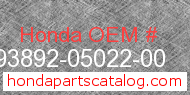 Honda 93892-05022-00 genuine part number image
