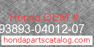 Honda 93893-04012-07 genuine part number image