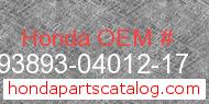Honda 93893-04012-17 genuine part number image