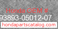 Honda 93893-05012-07 genuine part number image