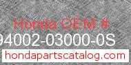 Honda 94002-03000-0S genuine part number image