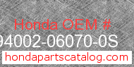 Honda 94002-06070-0S genuine part number image