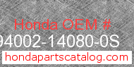Honda 94002-14080-0S genuine part number image