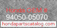 Honda 94050-05070 genuine part number image