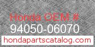 Honda 94050-06070 genuine part number image