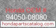 Honda 94050-08080 genuine part number image