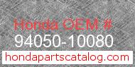Honda 94050-10080 genuine part number image