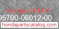 Honda 95700-06012-00 genuine part number image